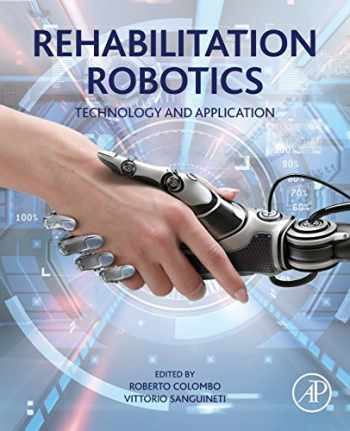 9780128119952-0128119950-Rehabilitation Robotics: Technology and Application