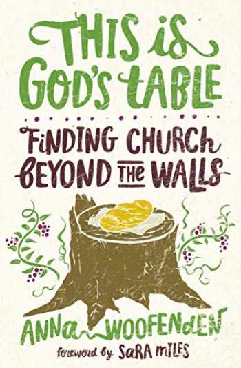 9781513804835-1513804839-This Is God's Table: Finding Church Beyond the Walls