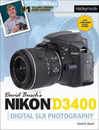 9781681982304-1681982307-David Busch's Nikon D3400 Guide to Digital SLR Photography (The David Busch Camera Guide Series)