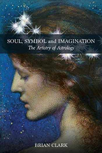 9780994488053-099448805X-Soul, Symbol and Imagination: The Artistry of Astrology