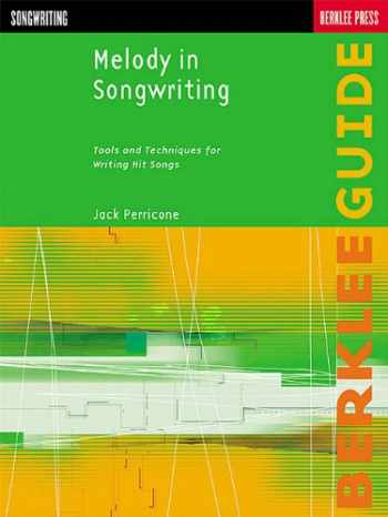 9780634006388-063400638X-Melody in Songwriting: Tools and Techniques for Writing Hit Songs (Berklee Guide)
