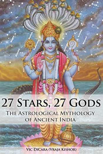 9781481859875-1481859870-27 Stars, 27 Gods: The Astrological Mythology of Ancient India