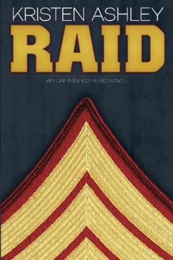 9780615766416-0615766412-Raid: An Unfinished Hero Novel (Unfinished Heroes) (Volume 3)