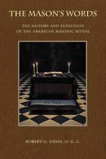 9780615853826-061585382X-The Mason's Words: The History and Evolution of the American Masonic Ritual