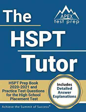 9781628457292-1628457295-The HSPT Tutor: HSPT Prep Book 2020-2021 and Practice Test Questions for the High School Placement Test [Includes Detailed Answer Explanations]