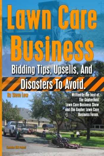 9781480113503-1480113506-Lawn Care Business Bidding Tips, Upsells, And Disasters To Avoid.