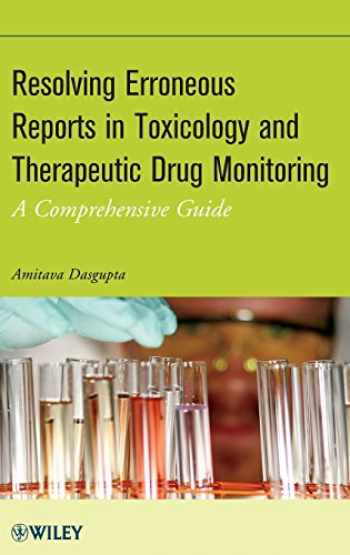 9781118149652-1118149653-Resolving Erroneous Reports in Toxicology and Therapeutic Drug Monitoring: A Comprehensive Guide