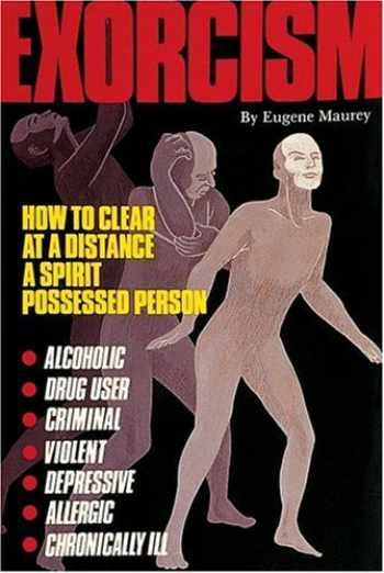 9780914918882-0914918885-Exorcism: How to Clear at a Distance a Spirit Possessed Person