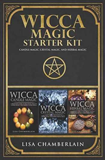 9781912715503-1912715503-Wicca Magic Starter Kit: Candle Magic, Crystal Magic, and Herbal Magic