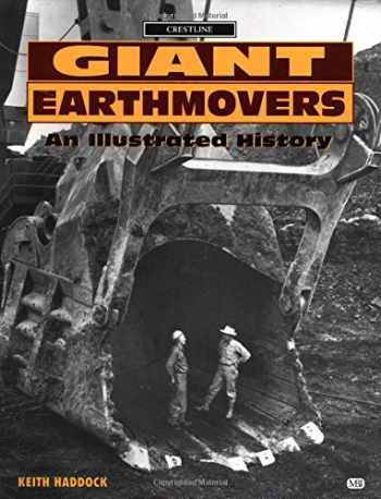 9780760303696-076030369X-Giant Earthmovers: An Illustrated History (Crestline Series)