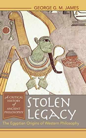 9781635610277-1635610273-Stolen Legacy: The Egyptian Origins of Western Philosophy