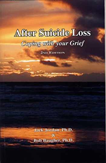 9780983950592-0983950598-After Suicide Loss: Coping with Your Grief, 2nd Edition