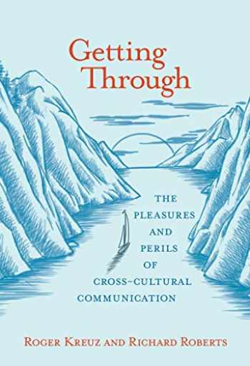 9780262536097-0262536099-Getting Through: The Pleasures and Perils of Cross-Cultural Communication (The MIT Press)