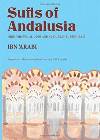 9780904975130-0904975134-The Sufis of Andalusia: The Ruh al-quds and al-Durrat al-Fakhirah