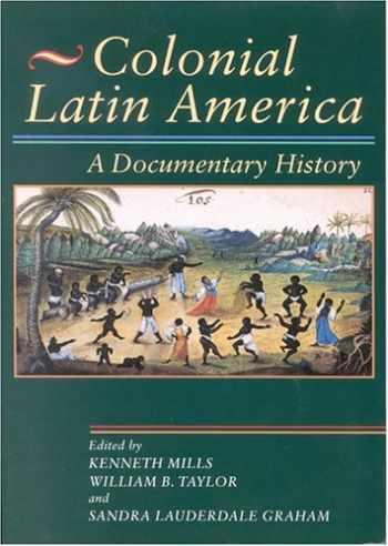 9780842029971-0842029974-Colonial Latin America: A Documentary History