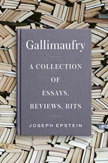 9781604191288-1604191287-Gallimaufry: A Collection of Essays, Reviews, Bits
