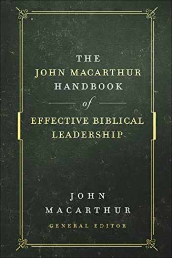 9780736976305-0736976302-The John MacArthur Handbook of Effective Biblical Leadership (The Shepherd's Library)