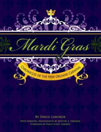9781455617647-1455617644-Mardi Gras: Chronicles of the New Orleans Carnival