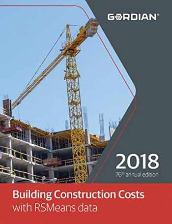9781946872012-1946872016-Building Construction Costs with RSMeans Data 2018 (Means Building Construction Cost Data)
