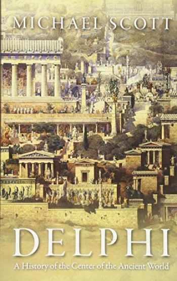 9780691169842-0691169845-Delphi: A History of the Center of the Ancient World