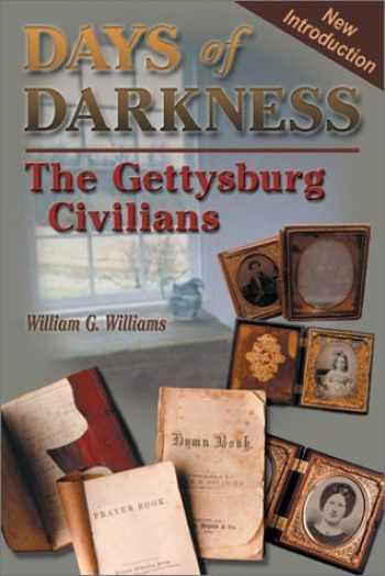 9781572492622-1572492627-Days of Darkness: The Gettysburg Civilians