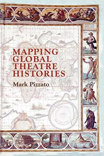 9783030127268-3030127265-Mapping Global Theatre Histories