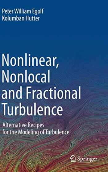 9783030260323-3030260321-Nonlinear, Nonlocal and Fractional Turbulence: Alternative Recipes for the Modeling of Turbulence