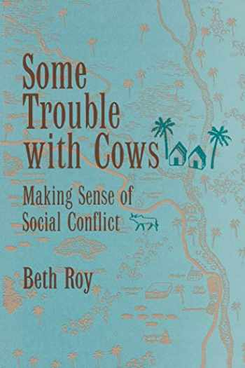 9780520083424-0520083423-Some Trouble with Cows: Making Sense of Social Conflict