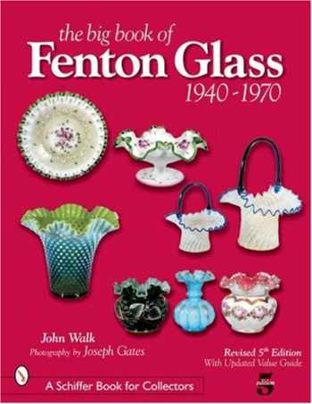 9780764322433-0764322435-The Big Book of Fenton Glass: 1940-1970 (Schiffer Book for Collectors)