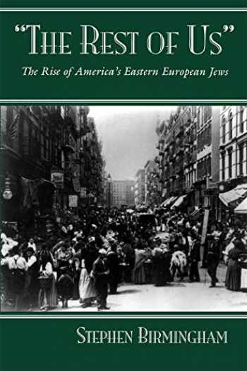 9780815606147-0815606141-The Rest of Us: The Rise of America's Eastern European Jews (Modern Jewish History)