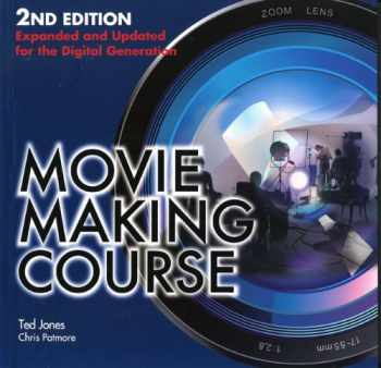 9781438001128-1438001126-Movie Making Course: Expanded and Updated for the Digital Generation