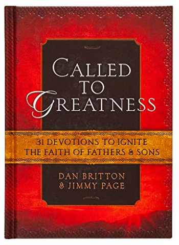9781424549894-1424549892-Called to Greatness: 31 Devotions to Ignite the Faith of Fathers & Sons (Hardcover) – Devotional Book for Men, Religious Gift for Graduations, Birthdays, Father's Day, and More