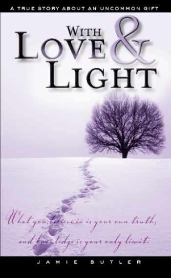 9781439221037-1439221030-With Love & Light: True Story About an Uncommon Gift