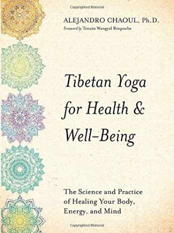 9781401954345-1401954340-Tibetan Yoga for Health & Well-Being: The Science and Practice of Healing Your Body, Energy, and Mind
