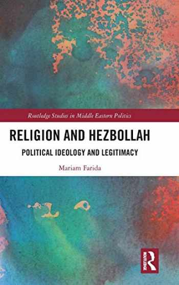9780367225483-0367225484-Religion and Hezbollah: Political Ideology and Legitimacy (Routledge Studies in Middle Eastern Politics)