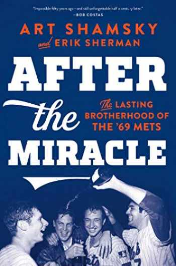 9781501176517-150117651X-After the Miracle: The Lasting Brotherhood of the '69 Mets