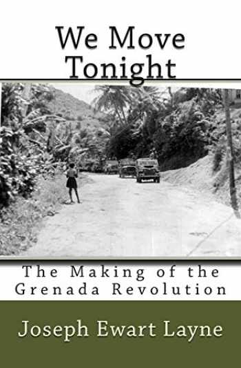 9781492724582-1492724580-We Move Tonight: The Making of the Grenada Revolution