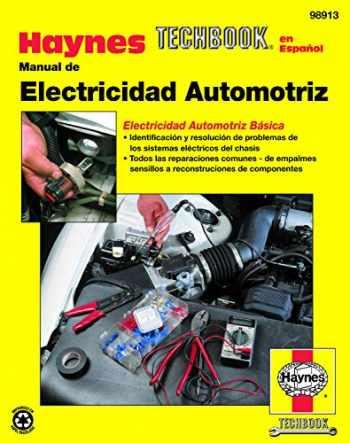 9781563923425-1563923424-Manual de Electricidad Automotriz Haynes TECHBOOK (edición española) (Haynes Manuals) (Spanish Edition)