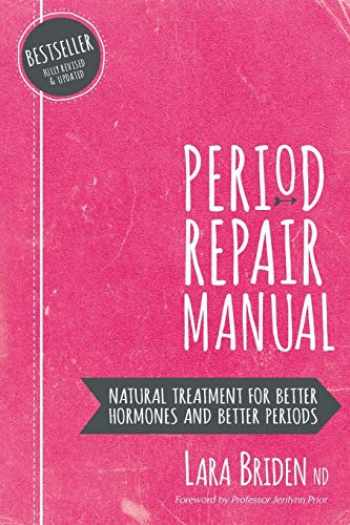 9780648352402-0648352404-Period Repair Manual: Natural Treatment for Better Hormones and Better Periods