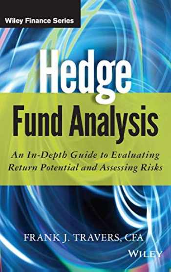 9781118175460-1118175468-Hedge Fund Analysis: An In-Depth Guide to Evaluating Return Potential and Assessing Risks
