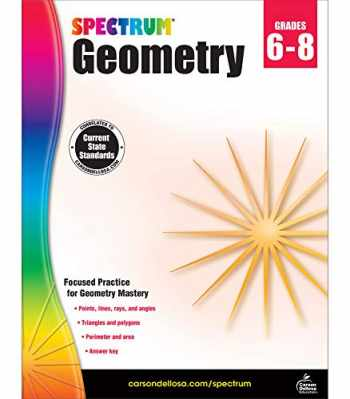 9781483816623-1483816621-Spectrum Geometry Workbook Grades 6-8—Middle School State Standards Math for 6th, 7th, 8th Grade With Examples, Tests, Answer Key for Homeschool or Classroom (128 pgs)