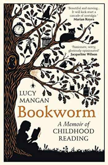9781784709228-1784709220-Bookworm: A Memoir of Childhood Reading