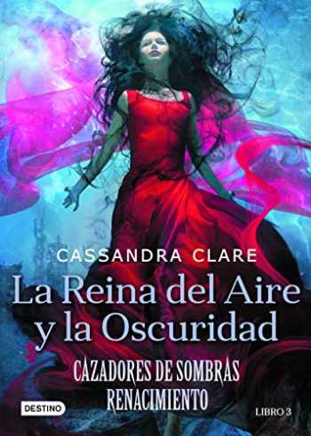 9786070758287-6070758285-La reina del aire y la oscuridad: Cazadores de Sombras. Renacimiento 2 (The Dark Artifices) (Spanish Edition)