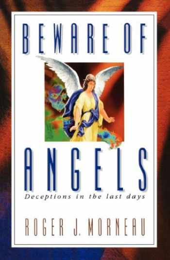 9780828013000-0828013004-Beware of Angels: Deceptions in the Last Days