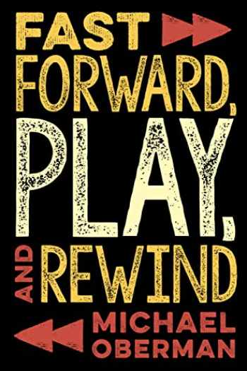 9781493050925-1493050923-Fast Forward, Play, and Rewind