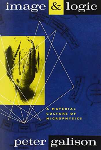 9780226279176-0226279170-Image and Logic: A Material Culture of Microphysics