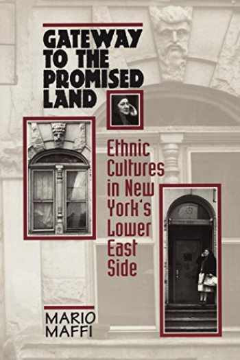 9780814755082-0814755089-Gateway to the Promised Land: Ethnicity and Culture in New York's Lower East Side (Revealing Antiquity; 8)