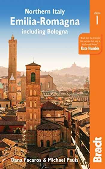 9781784770853-178477085X-Northern Italy: Emilia-Romagna: including Bologna, Ferrara, Modena, Parma, Ravenna and the Republic of San Marino (Bradt Travel Guide)