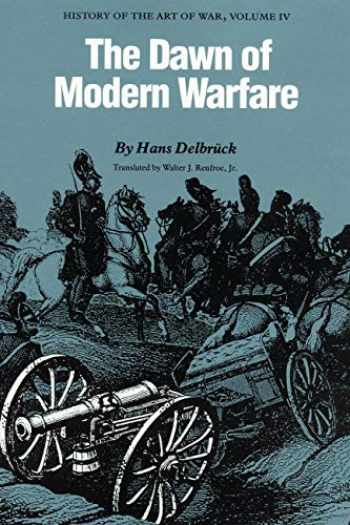 9780803265868-0803265867-The Dawn of Modern Warfare: History of the Art of War, Volume IV