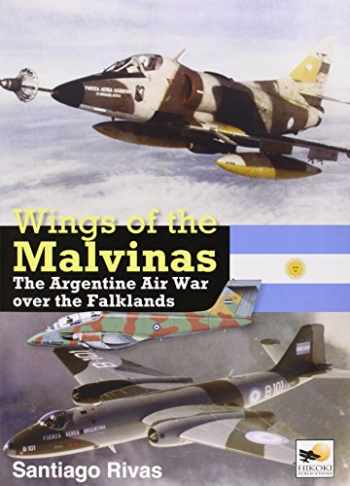 9781902109220-1902109228-Wings of the Malvinas: The Argentine Air War over the Falklands